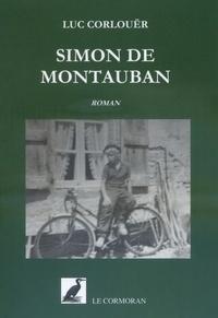 Luc Corlouër - Simon de Montauban.