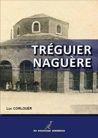 Luc Corlouër - Tréguier Naguère couleurs A5 - Le Tregor Naguère.