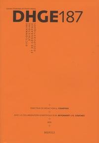 Luc Courtois et Frederik Keygnaert - Dictionnaire d'histoire et de géographie ecclésiastiques - Fascicule 187.