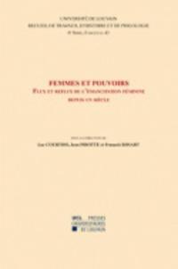 Luc Courtois et Jean Pirotte - Femmes et pouvoirs - Flux et reflux de l'émancipation féminine depuis un siècle.