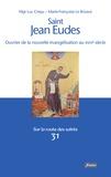 Luc Crepy et Marie-Françoise Le Brizaut - Saint Jean-Eudes - Prête missionnaire (1601-1680). Ouvrier de la nouvelle évangélisation au XVIIe siècle.