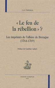 """Luc Daireaux et Gauthier Aubert - """"Le feu de la rébellion"""" ? - Les imprimés de l'affaire de Bretagne (1764-1769)."""