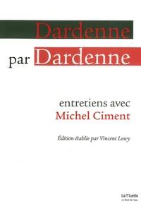 Luc Dardenne et Jean-Pierre Dardenne - Dardenne par Dardenne.
