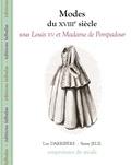 Luc Darribère et Samy Jelil - Modes du XVIIIe siècle sous Louis XV et Madame de Pompadour.
