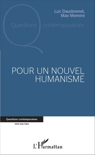 Luc Daudonnet et Max Memmi - Pour un nouvel humanisme.