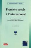 Luc De Boever - Premiers succès à l'international - Comment dois-je faire ? Comment puis-je gagner durablement ?.