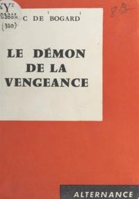 Luc de Bogard - Le démon de la vengeance.