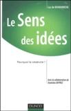 Luc de Brabandere - Le Sens des idées - Pourquoi la créativité?.