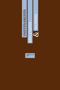 """Luc de Clapiers de Vauvenargues - Maximes et réflexions - Suivies de """"Conseils à un jeune homme""""."""