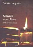 Luc de Clapiers de Vauvenargues - Oeuvres complètes et Correspondance.