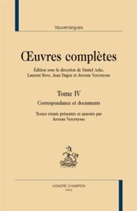 Luc de Clapiers de Vauvenargues - Oeuvres complètes - Tome 4, Correspondance et documents..