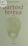 Luc de Goustine - Bartosz et Térésa.