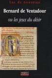 Luc de Goustine - Bernard de Ventadour ou les jeux du désir.