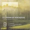 Luc de Goustine - Le Chemin de Ventadour - Une philosophie des ruines.