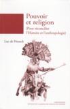 Luc De Heusch - Pouvoir et religion (pour réconcilier l'Histoire et l'anthropologie).