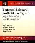 Luc De Raedt et Kristian Kersting - Statistical Relational Artificial Intelligence - Logic, Probability, and Computation.