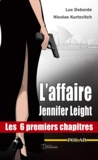 Luc Deborde et Nicolas Kurtovitch - L'affaire Jennifer Leight - Les 6 premiers chapitres.