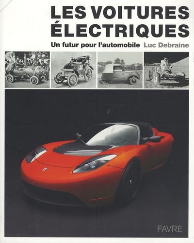 Luc Debraine - Les voitures électriques - Un futur pour l'automobile.