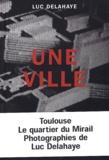 Luc Delahaye - Une ville - Le quartier du Mirail à Toulouse.