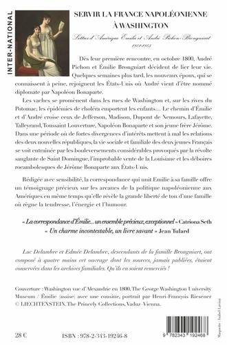 Servir la France napoléonienne à Washington. Lettres d'Amérique - Emilie et André Pichon-Brongniart 1801-1805