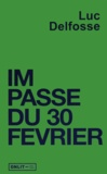 Luc Delfosse - Impasse du 30 février.