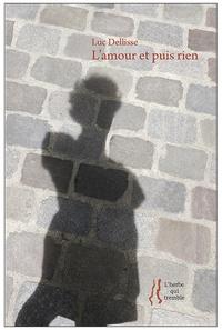 Luc Dellisse - L'amour et puis rien.