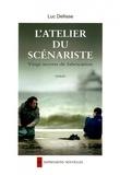 Luc Dellisse - L'atelier du scénariste - 20 secrets de fabrication.
