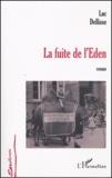 Luc Dellisse - La fuite de l'Eden.