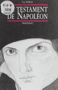 Luc Dellisse - Le testament de Napoléon.