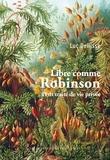 Luc Dellisse - Libre comme Robinson - Petit traité de vie privée.