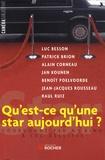 Luc Dellisse et N-T Binh - Qu'est-ce qu'une star aujourd'hui ?.