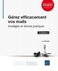 Luc Démaret - Gérez efficacement vos mails - Stratégies et bonnes pratiques.