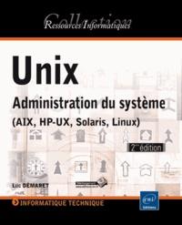 Unix- Administration du système (AIX, HP-UX, Solaris, Linux) - Luc Démaret pdf epub