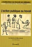 Luc Deroche et Gilles Jeannot - L'action publique au travail.