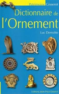 Luc Derroitte - Dictionnaire de l'Ornement.