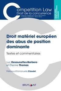 Droit matériel des abus de position dominante- Textes et commentaires - Luc Desaunettes-Barbero pdf epub