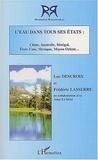 Luc Descroix et Frédéric Lasserre - L'eau dans tous ses états : Chine, Australie, Sénégal, Etats-Unis, Mexique, Moyen Orient....