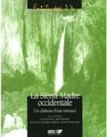 Luc Descroix et Juan Estrada - La Sierra Madre occidentale - Un château d'eau menacé.