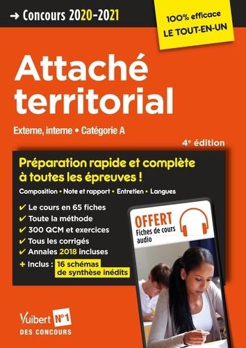 Concours Attaché territorial. Externe, interne. Catégorie A. Préparation rapide et complète à toutes les épreuves !  Edition 2020-2021