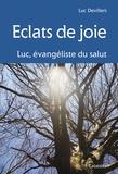 Luc Devillers - Eclats de joie - Luc, évangéliste du salut.