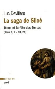 Luc Devillers - La saga de Siloé - Jésus et la fête des Tentes (Jean 7,1-10,21).