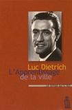 Luc Dietrich - L'apprentissage de la ville.