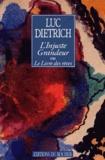 Luc Dietrich - L'injuste grandeur ou Le livre des rêves.