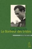 Luc Dietrich - Le bonheur des tristes.