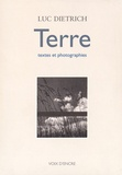Luc Dietrich - Terre - Vingt textes illustrés de trente photographies de l'auteur, suivi de La chaîne des éléments, et de témoignages de Michel Random, Paul Eluard, Jean Cassou, Lanza del Vasto.
