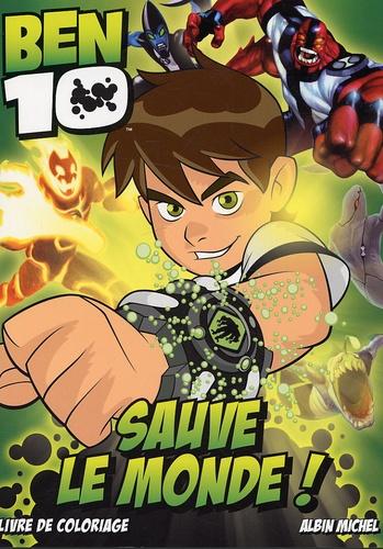 Luc Doligez - Ben 10 sauve le monde - Livre de coloriage.