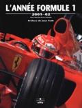 Luc Domenjoz et  Collectif - L'Année Formule 1 - Edition 2001-2002.