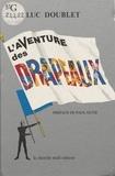 Luc Doublet - L'Aventure des drapeaux.