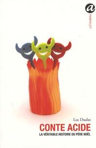 Luc Dualas - Conte acide - La véritable histoire du Père Noël.