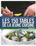 Luc Dubanchet et Laurent Seminel - Les 150 tables de la jeune cuisine - Carnet de route omnovore 2006.